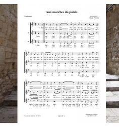 Aux marches du palais : CHANSON POPULAIRE harmonisée pour choeur à 3 voix égales par Claude VERCHER - partition publiée aux Editions musiques en Flandres - Référence : MeF 107