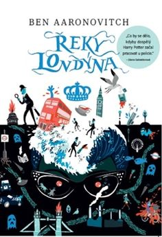 Řeky Londýna [E-kniha] - Ben Aaronovitch Library University, Argo, Trance, My Books, Indie, Fantasy, Pure Products, Humor, World