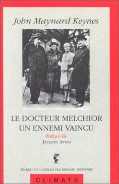 Le Docteur Melchior, un ennemi vaincu de John Maynard Keynes http://www.amazon.ca/dp/2907563718/ref=cm_sw_r_pi_dp_UGA-ub05135JB