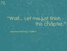 yet.....I end up finishing more than that chapter