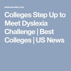 Colleges Step Up to Meet Dyslexia Challenge | Best Colleges | US News