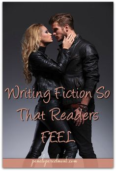 Writing Fiction So That Readers FEEL (Emotion Is Everything)