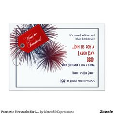 Patriotic Fireworks for Labor Day Invitation Card This fun set sets a great tone for your Labor Day festivities. Labor Day is a great time to honor and remember our Veterans and fallen heroes and to celebrate our country - and we all do it in different ways