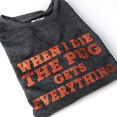 Items similar to When I Die The Pug Gets Everything Sweatshirt Pug Love, I Love Dogs, Pug Breed, Black Pug Puppies, Pugs And Kisses, Baby Pugs, When I Die, Cute Creatures, Best Dogs