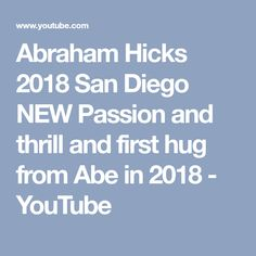 Abraham Hicks 2018 San Diego NEW Passion and thrill and first hug from Abe in 2018 - YouTube