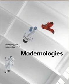 Modernologies : contemporary artists researching modernity and modernism / [concept and editor: Sabine Breitwieser ; essays by: Sabine Breitwieser, Cornelia Klinger, Walter D. Mignolo] Barcelona : Museu d'Art Contemporani de Barcelona, cop. 2009