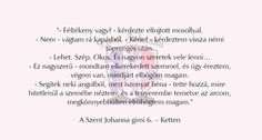 Szent Johanna Gimi Everything, Haha, Humor, Nice, My Love, Reading, Quotes, Books, Quotations