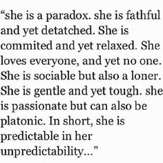 """paradox.. enigma.. INFJ-oh we love, but we do know how to detach when it becomes a need for self-protection, after all we are experts there."""