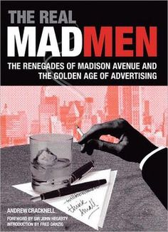Andrew Cracknell – The Real Mad Men: The Renegades Of Madison Avenue And The Golden Age Of Advertising PDF