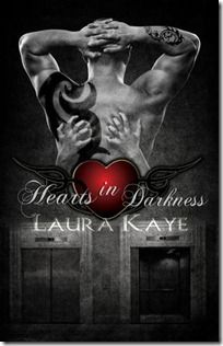 Hearts in Darkness by Laura Kaye reviewed by Brianna