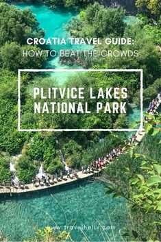 A comprehensive travel guide to visiting Croatia's Plitvice Lakes National Park - tips and tricks to beat the crowds, how to get there and where to stay. #croatia #nationalpark #traveltips #travelguide
