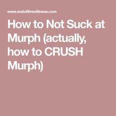If you want to know how to tackle the Murph workout, best tips and strategies for getting the best Murph time - this is the article for you! Murph Workout, The Murph, Crushes, Tips, Counseling