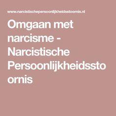 Omgaan met narcisme - Narcistische Persoonlijkheidsstoornis