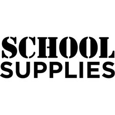 School Supplies text ❤ liked on Polyvore featuring school, text, words, phrase, quotes and saying