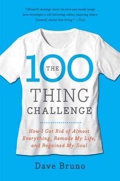 Recently I interviewed Dave Bruno, the author of a book called The 100 Thing Challenge: How I Got Rid of Almost Everything, Remade My Life, and Regained My Soul, in which Dave describes his attempt to whittle down his possessions to just 100 items (he's married and has kids, which made his challenger tougher).