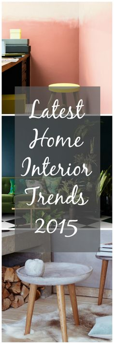 Latest Home Interior Trends 2015 - Love Chic Living