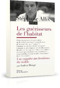 Les guérisseurs de l'habitat- Stéphane Allix, Audrey Mouge