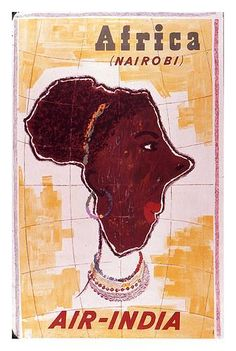 Vintage Air-India ad for travel to Nairobi. See how they made the face the shape of the continent. Nairobi, Air India Express, India Poster, Vintage Travel Posters, Vintage Airline, Poster Vintage, East Africa, Africa Art, Retro
