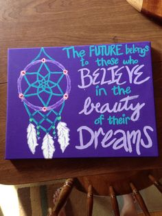DIY Canvas Painting - the future belongs to those who believe in the beauty of their dreams