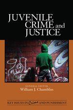 REF HV9069.J7785 2011 SAGE: Juvenile Crime and Justice: William J. Chambliss: 9781412978583