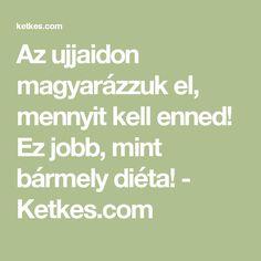 Az ujjaidon magyarázzuk el, mennyit kell enned! Ez jobb, mint bármely diéta! - Ketkes.com Ale, Math Equations, Cleanse, Food, Sport, Diet, Deporte, Eten, Excercise