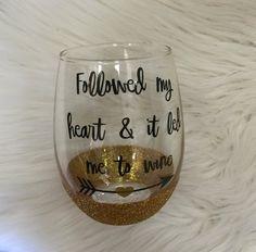 Followed My Heart-Wine Glass