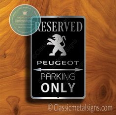 Classic Style Peugeot Parking Only Sign – Gift for Peugeot Owner – UV Protected Weatherproof Signs Suitable for Outdoor or Indoor Use – Exclusively from Classic Metal Signs. Open Close Sign, Reserved Parking Signs, No Soliciting Signs, Cafe Sign, Sports Signs, Man Cave Signs, Garage Signs, Business Signs, Room Signs