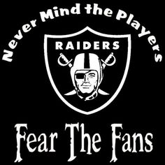 Oakland Raiders Nevermind The Players Fear by screenprintedtshirts, $12.00
