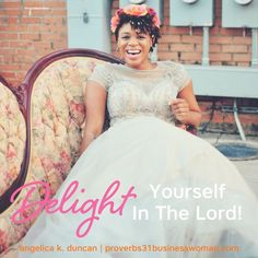 Do you know how to delight yourself in the Lord and spend time celebrating God's faithfulness? Use these spiritual growth tips to know how worship God and praise the Lord for His faithfulness. || Angelica Duncan Virtuous Woman Quotes, Proverbs 31 Virtuous Woman, Proverbs 31 Scripture, Proverbs 31 Wife, Girls Bible, Jesus Girl, Grown Women, Married Woman, Godly Woman