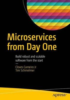Download Microservices From Day One 1st Edition Pdf For Free - By Cloves Carneiro http://smtebooks.com/book/2500/microservices-from-day-one-1st-edition-pdf-download
