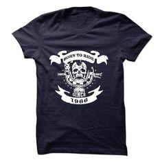 Cool Born to Ride Since 1966 Motorcycle T-Shirt #teeshirt #hoodie