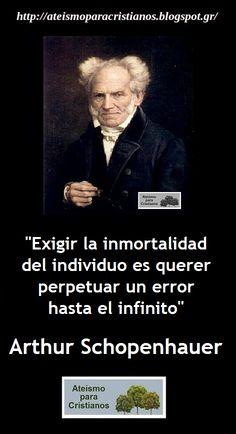 Ateismo para Cristianos.: Frases Célebres Ateas. Arthur Schopenhauer. http://ateismoparacristianos.blogspot.com/2014/11/frases-celebres-ateas-arthur.html