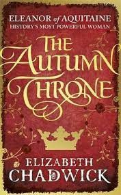 Carole's Chatter: The Autumn Throne by Elizabeth Chadwick New Fiction Books, Historical Fiction Books, New Books, Books To Read, Elizabeth Chadwick, Eleanor Of Aquitaine, Philippa Gregory, The White Princess, Keep The Peace