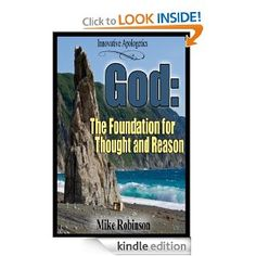 "check out my innovative Apologetics eBook ""God: The Foundation for Thought and Reason: The Rational Requirement of Christian Theism"" http://www.amazon.com/God-Foundation-Requirement-Christian-ebook/dp/B00ASEGM5A ‪#‎apologeticsEbook‬"