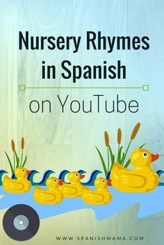 Our Favorite Nursery Rhymes in Spanish on YouTube