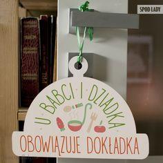 """Tabliczka drewniana """"U Babci i Dziadka obowiązuje dokładka"""" http://www.spodlady.com/prezent_dla_babci"""