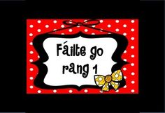 Póstaeir fáilte - gach rang - dearg (Welcome posters in Irish/as Gaeilge) Welcome To School, Irish Language, Welcome Poster, Primary School, Grade 1, Teaching Resources, Worksheets, Projects To Try, Polka Dot