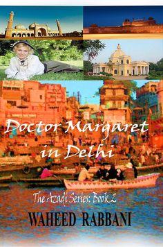 HFVBT Presents Waheed Rabbani's Doctor Margaret in Delhi Blog tour, July 6-31 #HistoricalFiction #India