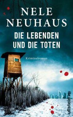 Die Lebenden und die Toten von Nele Neuhaus   ISBN 978-3-550-08054-8   Buch versandkostenfrei online kaufen - Lehmanns.de