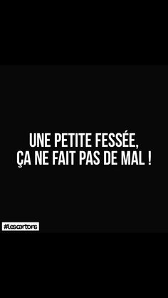 Une Petite Fessée et Au Lit ;-) French Words, French Quotes, Words Quotes, Life Quotes, Sayings, Naughty Quotes, Funny Quotes, Image Citation, Messages For Him