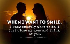 Love Messages, When I want to smile, I know exactly what to do, I just close my eyes and think of you.