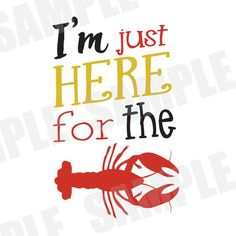 SVG Commercial/Personal Use I'm Just Here For the Crawfish Southern Saying Louisiana Silhouette Cameo Cut File Crawfish Party, Crawfish Season, Silhouette Curio, Silhouette Cameo Projects, Vinyl Crafts, Vinyl Projects, Art Room Posters, Vinyl Shirts, Tee Shirts