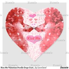 Shop Kiss Me Valentine Poodle Dogs Customize Saying Heart Sticker created by LeonOziel. Dog Jewelry, Valentine Heart, Kiss Me, Pet Accessories, Different Shapes, Custom Stickers, Poodle, Activities For Kids, Girly