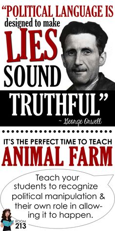 Alternative facts? Lies and manipulation? A population that just lets it happen? It's the plot of Orwell's Animal Farm, a political allegory that was meant to warn people about the dangers of political manipulation. What a perfect text to engage your students in something relevant and useful.