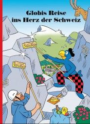 Globis Reise ins Herz der Schweiz / Globis journey into the heart of Switzerland   A beautiful story in German. Perhaps you are willing to learn so our beautiful language.