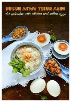 Indonesian Medan Food: Bubur Ayam Telur Asin (Rice Porridge with Salted Eggs)