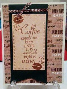 Coffee+keeps+me+busy+until.... - Scrapbook.com
