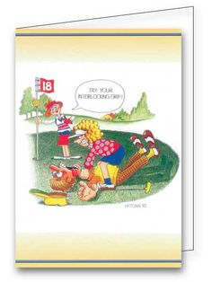 The interlocking grip... Enemy of unsuspecting husbands everywhere! Find this humorous golf greeting card and many others at greetings4golfers.com