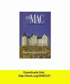 The Mac Edmontons Historic Hotel MacDonald (9780889670709) Robert White, Sarah Baxter , ISBN-10: 0889670706  , ISBN-13: 978-0889670709 ,  , tutorials , pdf , ebook , torrent , downloads , rapidshare , filesonic , hotfile , megaupload , fileserve