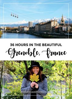 36 hours in the beautiful Grenoble, France – FREE & ADDICTED